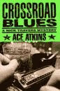'Crossroad Blues, A Nick Travers Mystery' by Ace Atkins hardcover edition front cover