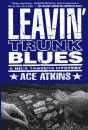 'Leavin' Trunk Blues, A Nick Travers Mystery' by Ace Atkins hardcover edition front cover
