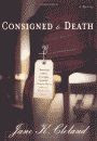 'Consigned to Death, A Josie Prescott Antiques Mystery' by Jane K. Cleland hardcover edition front cover