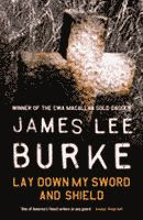Lay Down My Sword and Shield by James Lee Burke British edition front cover