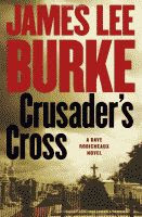 Crusaders Cross by James Lee Burke front cover