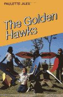 The Golden Hawks by Paulette Jiles front cover
