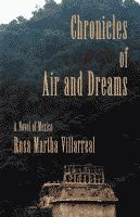 Chronicles of Air and Dreams by Rosa Martha Villarreal front cover