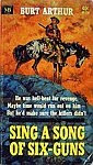 The front cover of 'Sing a Song of Six-Guns by Burt Arthur.