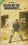 The front cover of 'Killer on the Warbucket' by Ray Hogan.