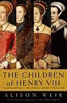 A color photo of the front cover of 'The Children of Henry VIII' aka 'The Children of England' by Alison Weir.