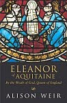 A color photo of the front cover of 'Eleanor of Aquitaine' by Alison Weir.