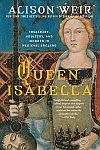 A color photo of the front cover of 'Queen Isabella' aka 'Isabella' by Alison Weir.