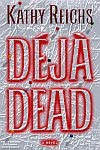 A color photo of the front cover of 'Déjà Dead' by Kathy Reichs.