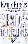 A color photo of the front cover of 'Deadly Decisions' by Kathy Reichs.