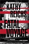 A color photo of the front cover of 'Fatal Voyage' by Kathy Reichs.