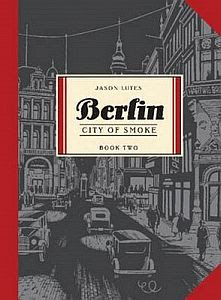 A color photo of the front cover of 'Berlin: City of Smoke' by Jason Lutes.