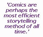 An image of text quoting from this article: 'Comics are perhaps the most efficient storytelling method of all time.'