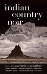 A color photo of the front cover of 'Indian Country Noir' edited by Sarah Cortez and Liz Martínez.
