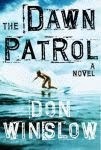 A color photo of the front cover of 'The Dawn Patrol' by Don Winslow.
