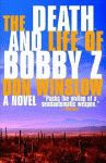 A color photo of the front cover of 'The Death and Life of Bobby Z' by Don Winslow.