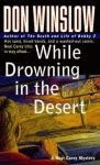 A color photo of the front cover of 'While Drowning in the Desert' by Don Winslow.