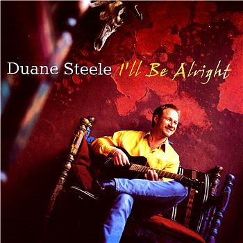 I'll Be Alright - Duane Steele (2000)