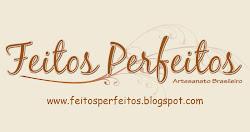 FEITOS PERFEITOS  CLIQUE AQUI