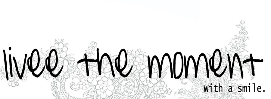 Livee the moment