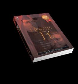 Livro   Heróis da Fé   Orlando Boyer   Evangélico