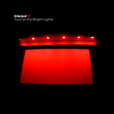 Interpol Turn On The Bright Lights. Turn On The Bright Lights