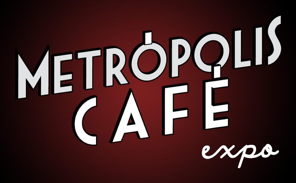 Metrópolis Café Expo.