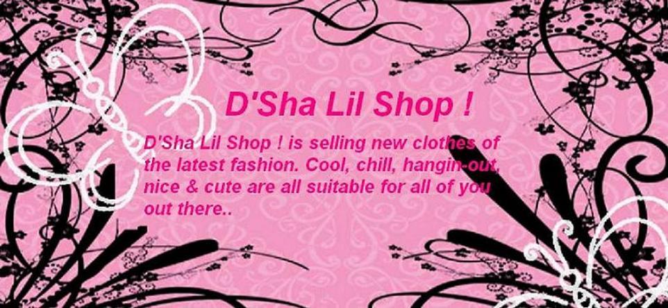D'Sha Lil Shop !