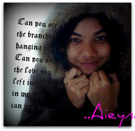 This is Me Aieyna =)
