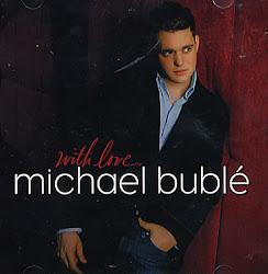 Michel Bublé.