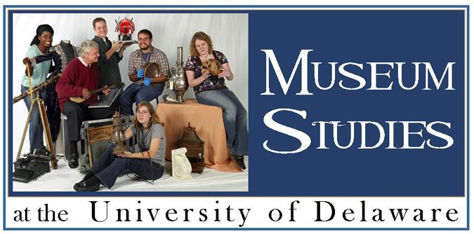 University of Delaware Museum Studies Program