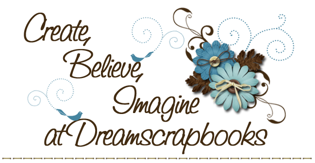 Create, Believe, Imagine at Dreamscrapbooks