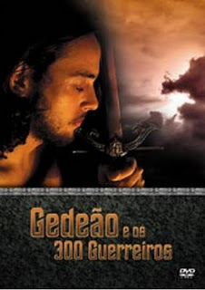 Filme Gedeão e os 300 guerreiros   Dublado