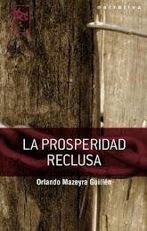 T-16: LA PROSPERIDAD RECLUSA