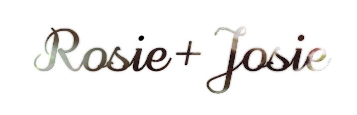 ROSIE+JOSIE