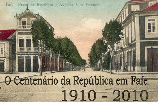 Blog do Centenário - Fafe 1910 -2010