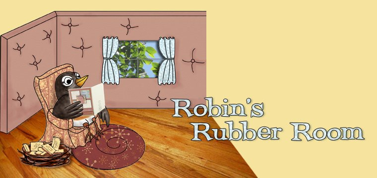 Robin&#39;s Rubber Room
