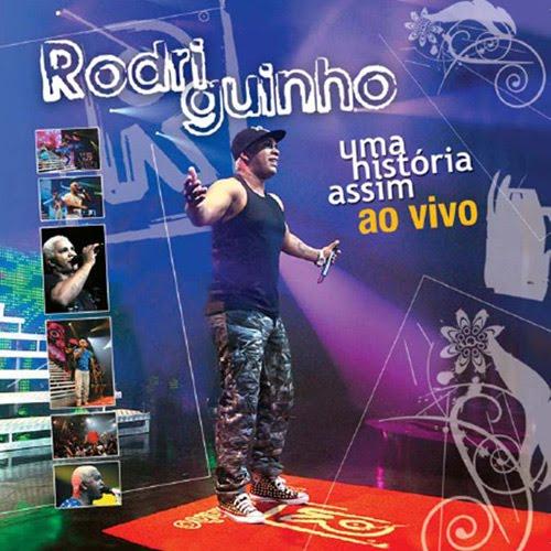 Rodriguinho+ +Uma+Historia+assim+2 CD Rodriguinho   Uma História Assim 100% (2008)