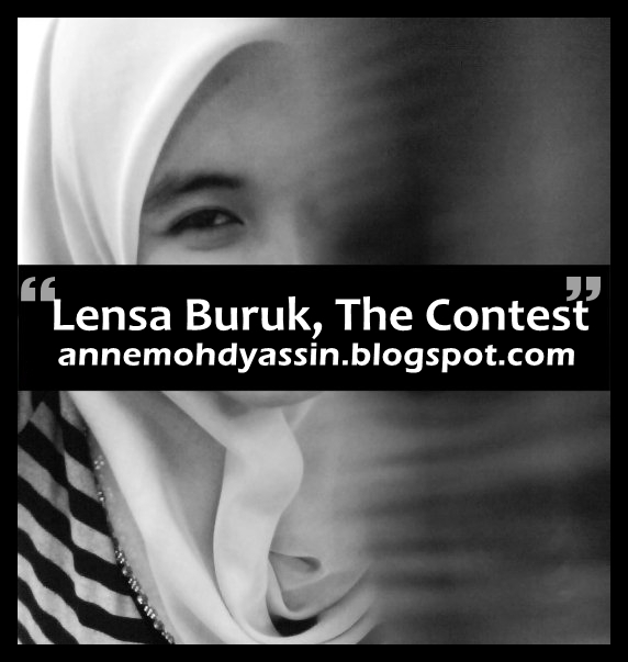 Lensa Buruk The Contest!!