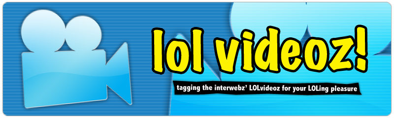 lol Videoz!