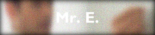Mr. E.