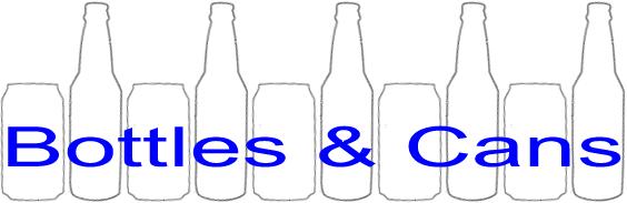 Bottles & Cans