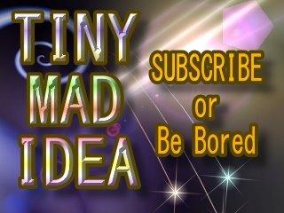 The Tiny Mad Idea Science Blog