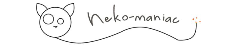 <center>Neko-maniac</center>