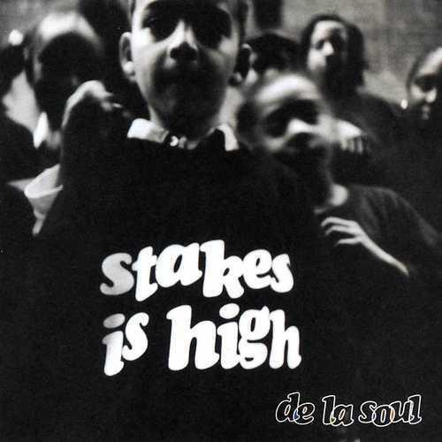 De La Soul - Stakes Is High (1996)