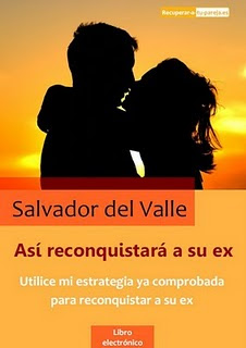 As Reconquistar a su Ex por Salvador del Valle