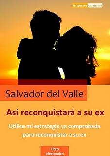 Así Reconquistará a su Ex por Salvador del Valle