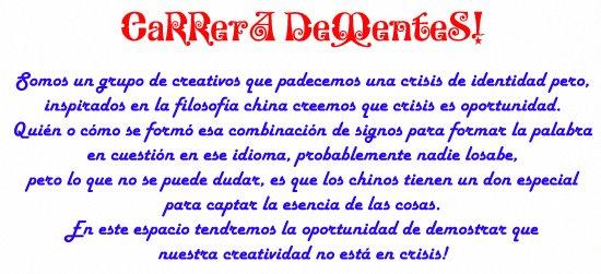 CaRRerA DeMenteS!