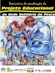 ESPECIAL SEMINÁRIO DE CONSTRUÇÃO DO PROJETO EDUCACIONAL DA REDE SOLIDÁRIA DA PESCA