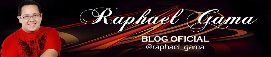 Raphael Gama - blog Oficial